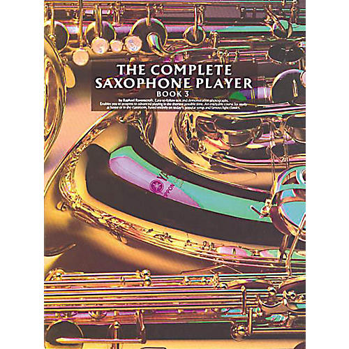 Music Sales The Complete Saxophone Player - Book 3 Music Sales America Series Written by Raphael Ravenscroft thumbnail