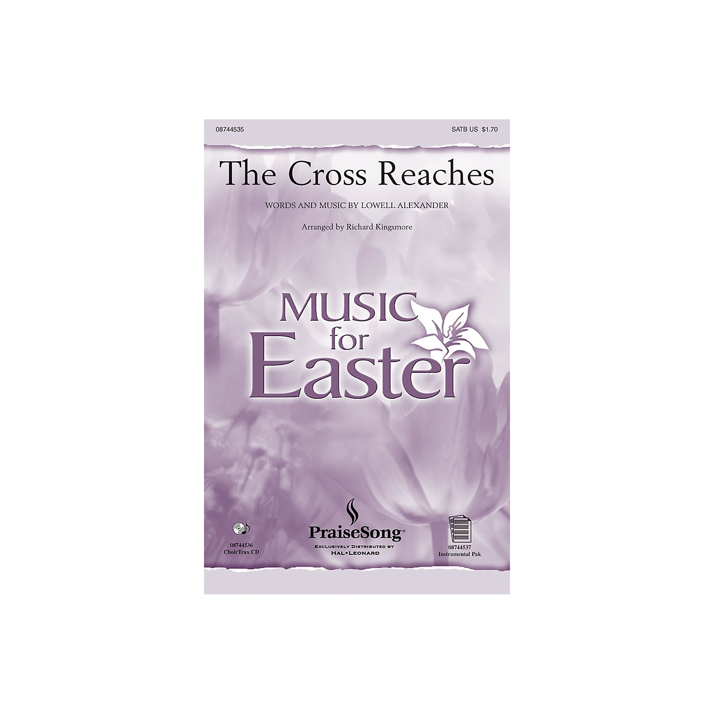 PraiseSong The Cross Reaches CHOIRTRAX CD Arranged by Richard Kingsmore thumbnail