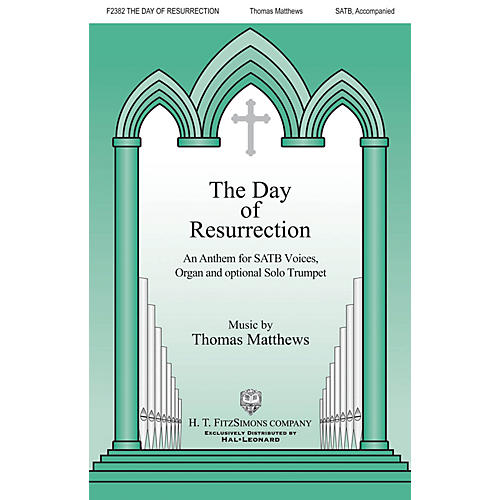 H.T. FitzSimons Company The Day of Resurrection SATB, TRUMPET composed by Thomas Matthews thumbnail