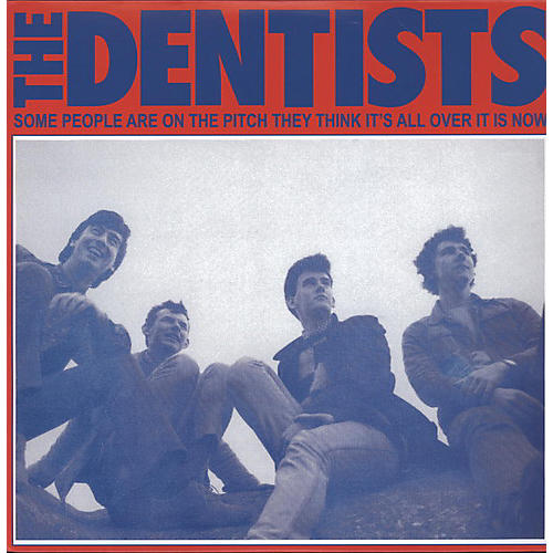 Alliance The Dentists - Some People Are On The Pitch They Think Its All Over It Is Now thumbnail