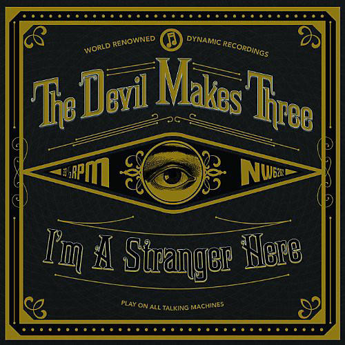 Alliance The Devil Makes Three - I'm a Stranger Here thumbnail