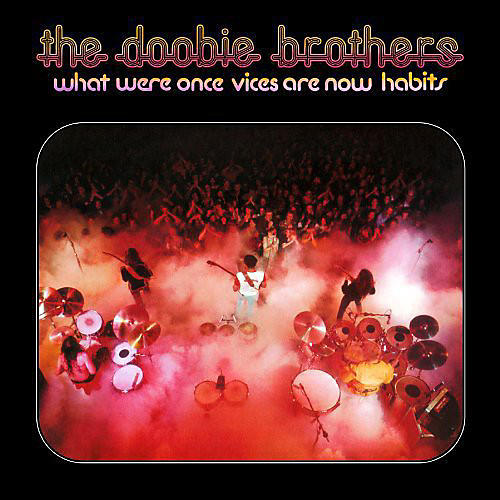 Alliance The Doobie Brothers - What Were Once Vices Are Now Habits thumbnail