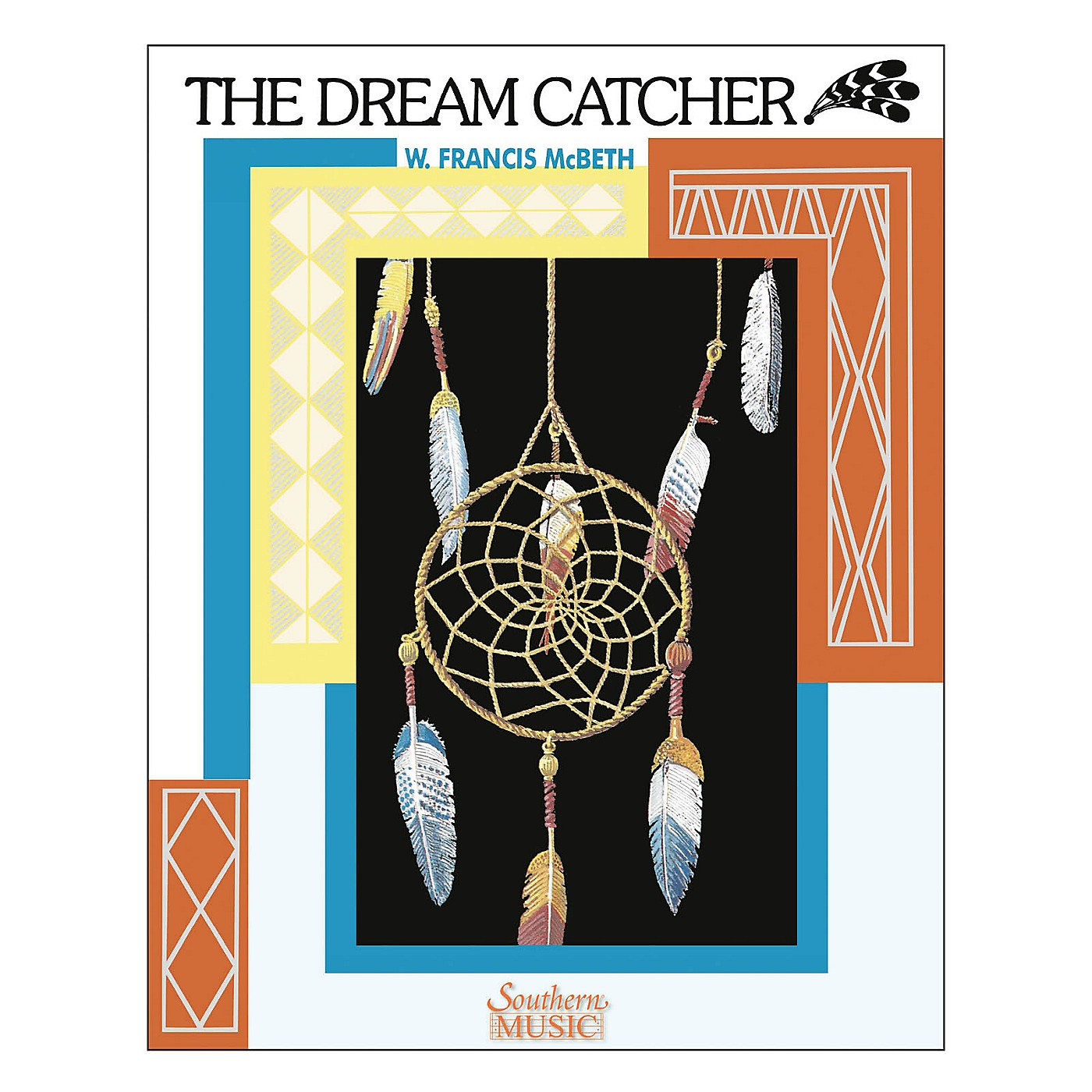 Southern The Dream Catcher (European Parts) Concert Band Level 3 Composed by W. Francis McBeth thumbnail