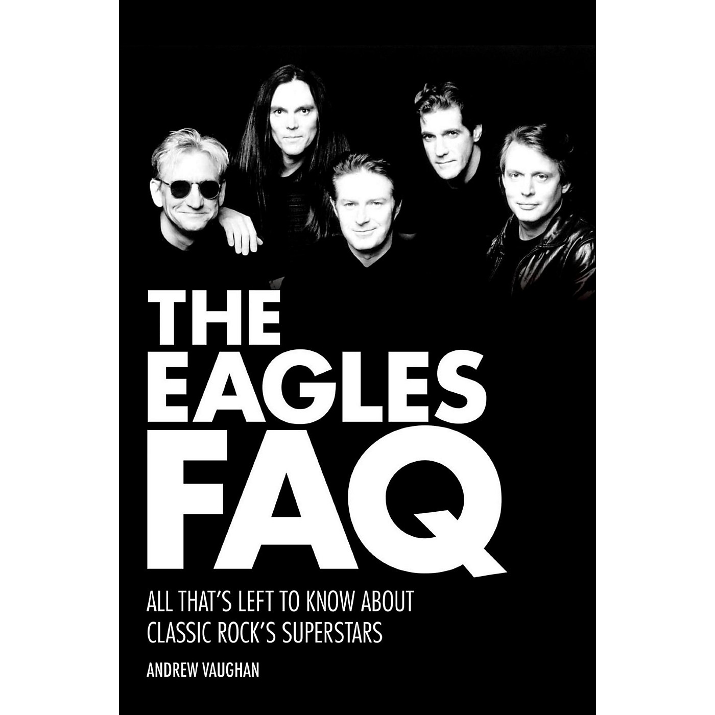 Backbeat Books The Eagles FAQ: All That's Left To Know About Classic Rock's Superstars thumbnail