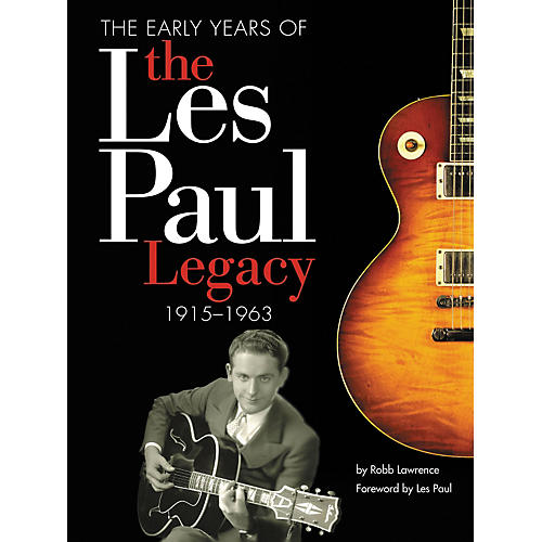 Hal Leonard The Early Years of the Les Paul Legacy, 1915-1963 thumbnail