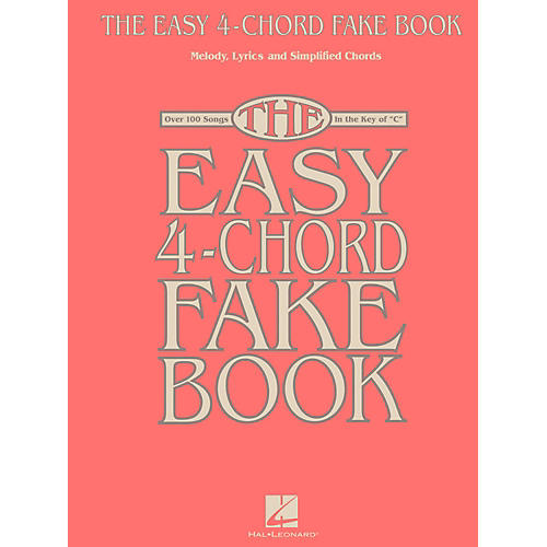 Hal Leonard The Easy 4-Chord Fake Book - Melody, Lyrics & Simplified Chords In The Key Of C thumbnail