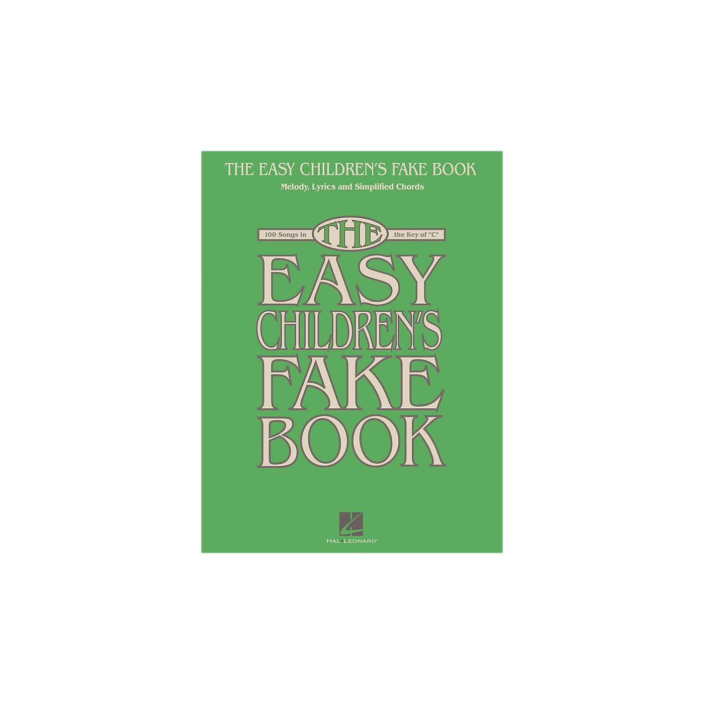 Hal Leonard The Easy Children's Fake Book - Melody Lyrics & Simplified Chords In The Key Of C thumbnail