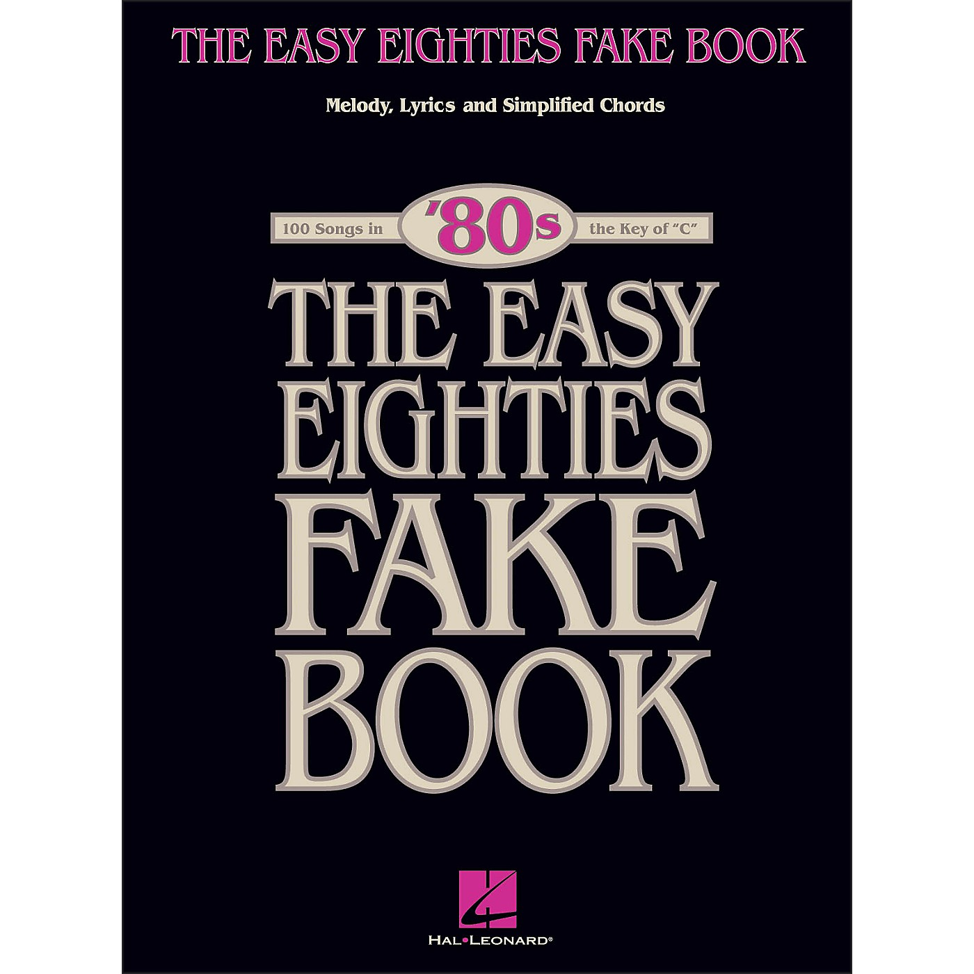 Hal Leonard The Easy Eighties Fake Book - Melody Lyrics & Simplified Chords for 100 Songs thumbnail