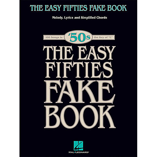 Hal Leonard The Easy Fifties Fake Book - Melody, Lyrics & Simplified Chords in Key Of C-thumbnail
