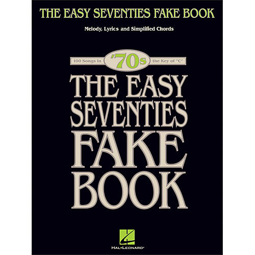 Hal Leonard The Easy Seventies Fake Book - Melody, Lyrics & Simplified Chords In Key Of C thumbnail