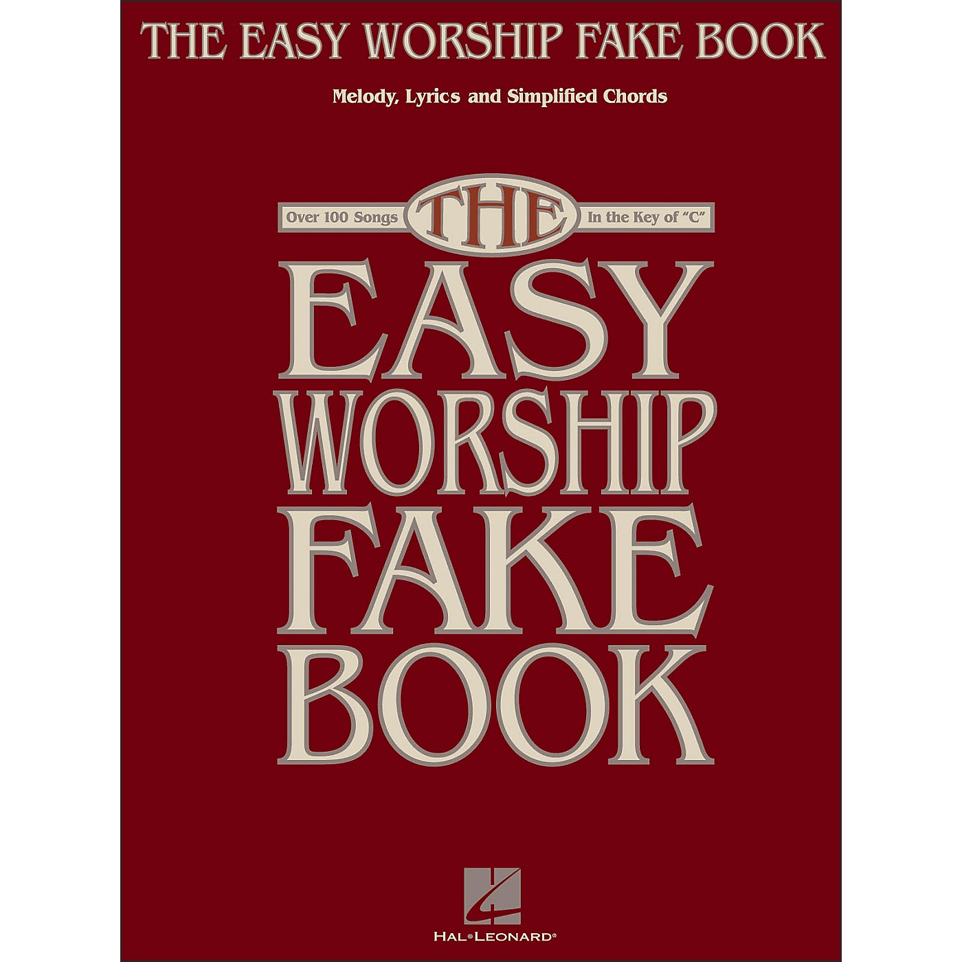 Hal Leonard The Easy Worship Fake Book - Over 100 Songs In Key Of C Melody, Lyrics, Simplify Chords thumbnail