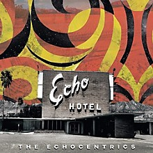 The Echocentrics - Echo Hotel