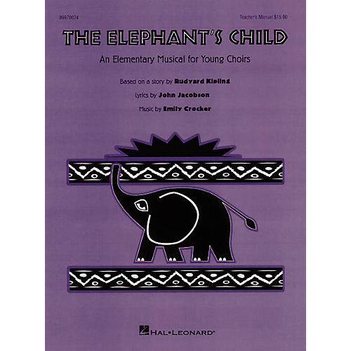 Hal Leonard The Elephant's Child (Musical) PREV CD Composed by John Jacobson thumbnail