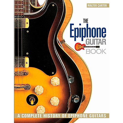 Backbeat Books The Epiphone Guitar Book - A Complete History of Epiphone Guitars thumbnail