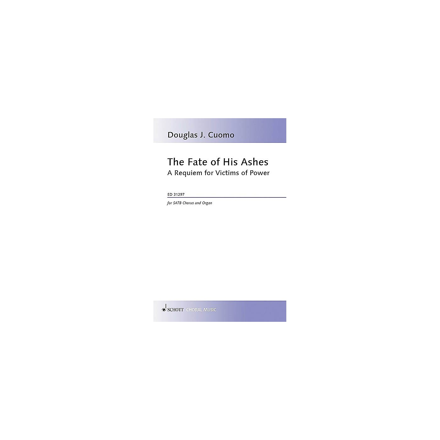 Hal Leonard The Fate Of His Ashes: A Requiem For Victims Of Power Satb/organ Schott Series Softcover thumbnail