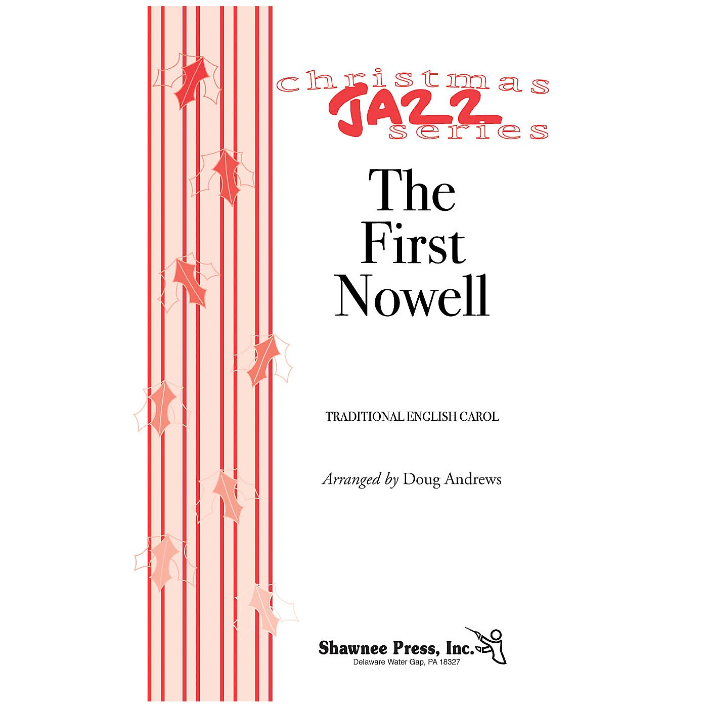 Shawnee Press The First Nowell (Jazz for Christmas Series) SATB arranged by Doug Andrews thumbnail