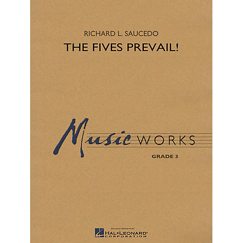 Hal Leonard The Fives Prevail! Concert Band Level 3 Composed by Richard L. Saucedo thumbnail