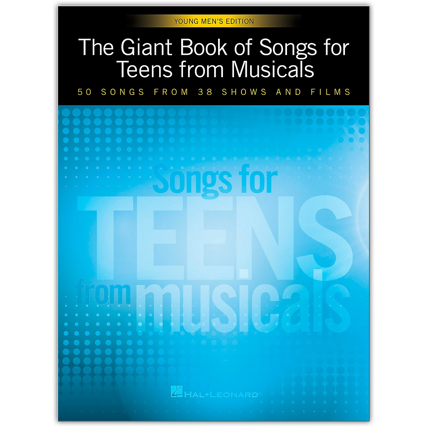 Hal Leonard The Giant Book of Songs for Teens from Musicals - Young Men's Edition  50 Songs from 38 Shows and Films thumbnail
