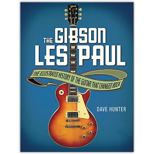 Hal Leonard The Gibson Les Paul - The Illustrated History of the Guitar That Changed Rock thumbnail