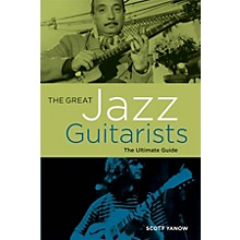 Backbeat Books The Great Jazz Guitarists (The Ultimate Guide) Book Series Softcover Written by Scott Yanow