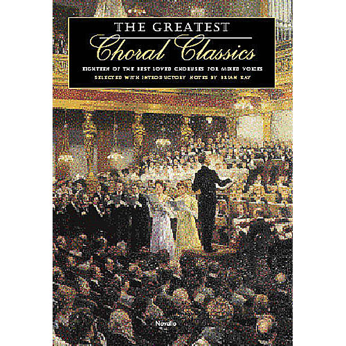 Novello The Greatest Choral Classics (Eighteen of the Best Loved Choruses for Mixed Voices) SATB thumbnail