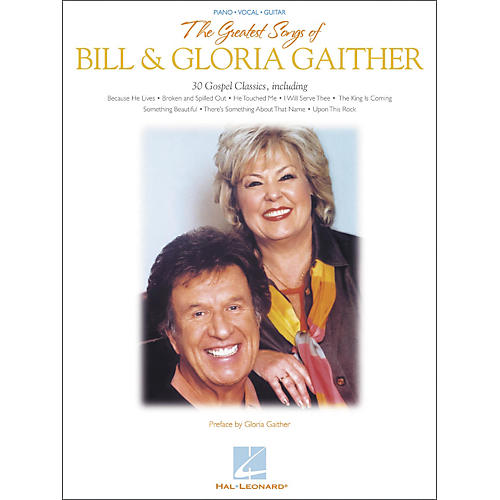 Hal Leonard The Greatest Songs of Bill & Gloria Gaither Piano, Vocal, Guitar Songbook thumbnail