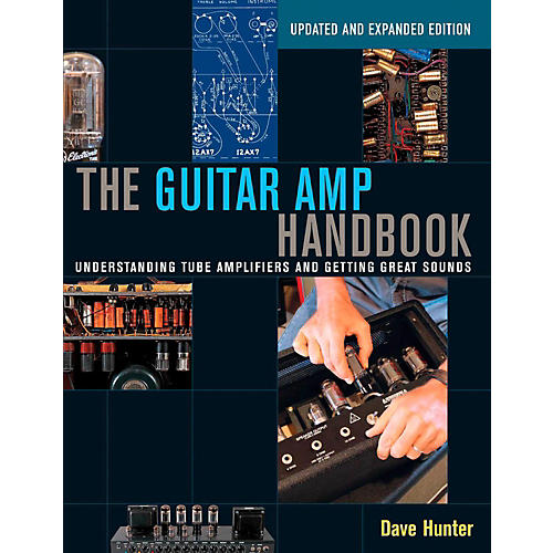 Backbeat Books The Guitar Amp Handbook: Understanding Tube Amplifiers and Getting Great Sounds thumbnail