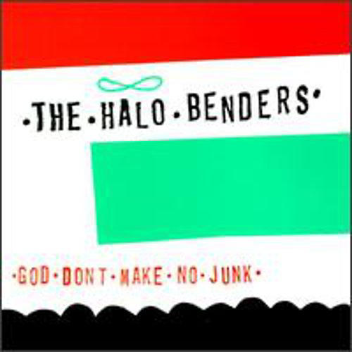 Alliance The Halo Benders - God Don't Make No Junk thumbnail