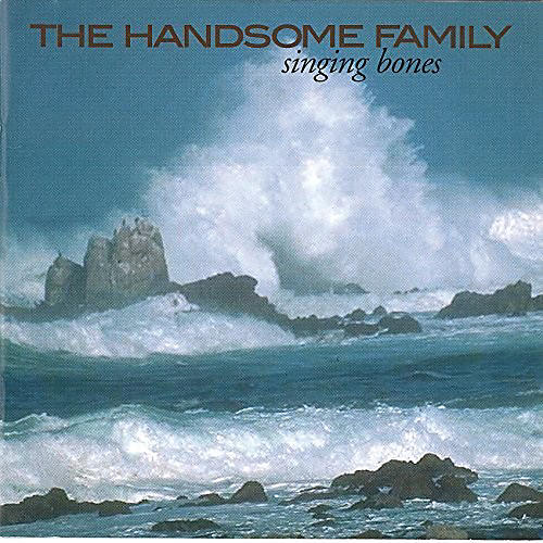 Alliance The Handsome Family - Singing Bones thumbnail