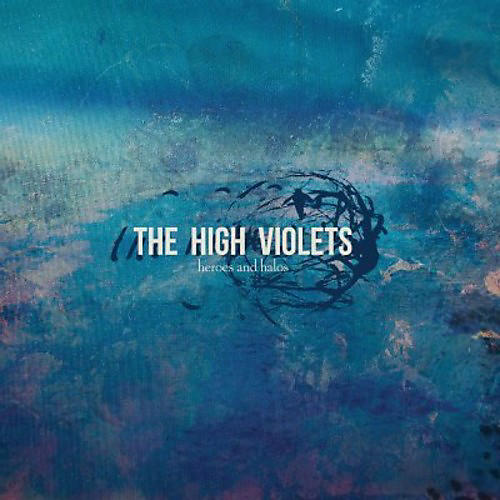 Alliance The High Violets - Heroes & Halos thumbnail