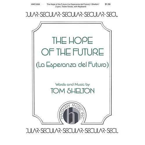 Hinshaw Music The Hope of the Future (La Esperanza del Futuro) SA composed by Tom Shelton thumbnail
