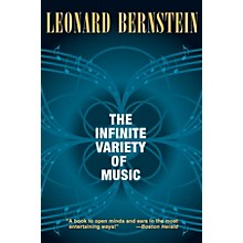 Amadeus Press The Infinite Variety of Music Amadeus Series Softcover Written by Leonard Bernstein