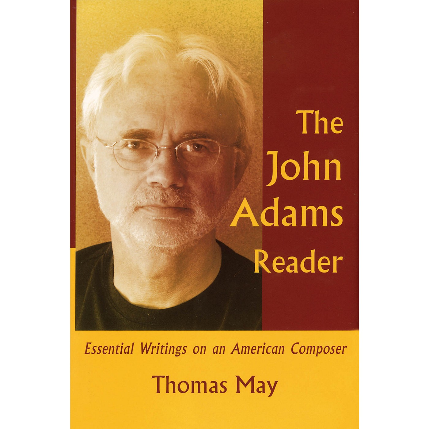Amadeus Press The John Adams Reader (Essential Writings on an American Composer) Amadeus Series Hardcover by Thomas May thumbnail