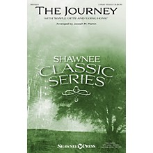 Shawnee Press The Journey (with Simple Gifts and Going Home) 2 Part Mixed arranged by Joseph M. Martin