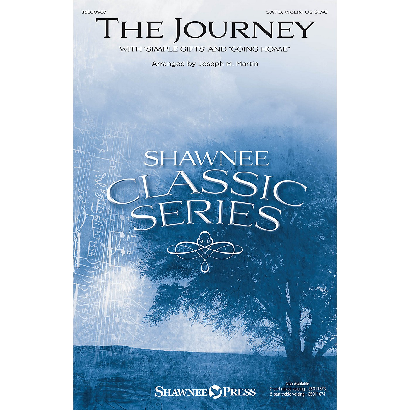 Shawnee Press The Journey (with Simple Gifts and Going Home) SATB W/ VIOLIN arranged by Joseph M. Martin thumbnail