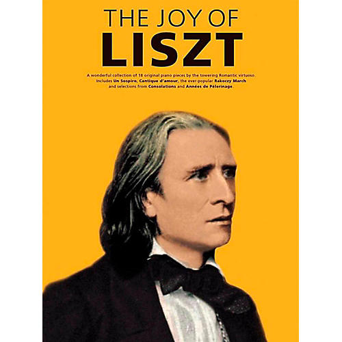 Music Sales The Joy Of Liszt - 18 Original Piano Pieces thumbnail
