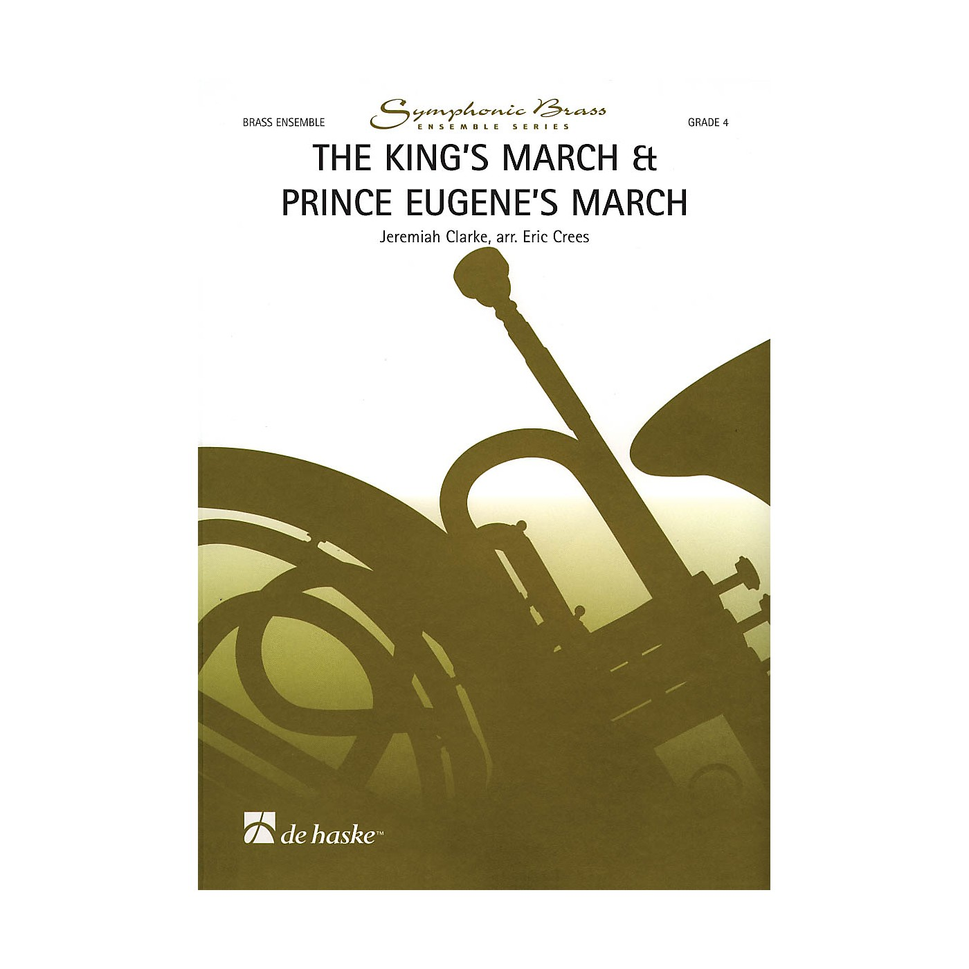 De Haske Music The King's March & Prince Eugene's March De Haske Ensemble Series by Jeremiah Clarke thumbnail
