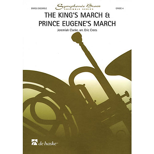 De Haske Music The King's March & Prince Eugene's March De Haske Ensemble Series by Jeremiah Clarke thumbnail