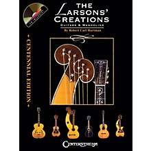 Centerstream Publishing The Larsons' Creations - Centennial Edition (Guitars & Mandolins) Guitar Series by Robert Carl Hartman