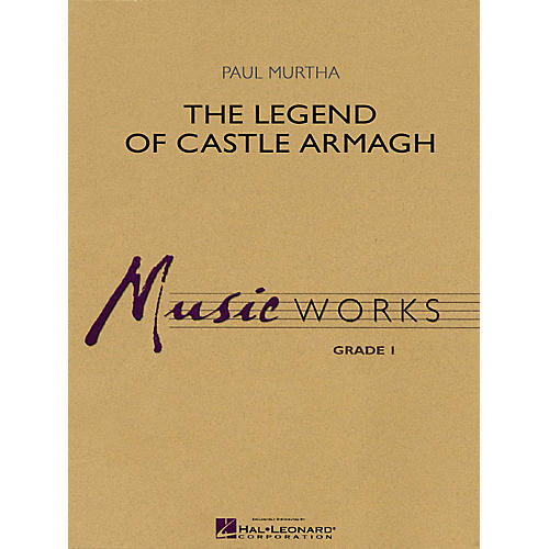 Hal Leonard The Legend of Castle Armagh Concert Band Level 1.5 Composed by Paul Murtha thumbnail