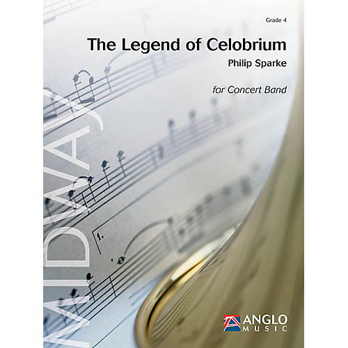 Anglo Music Press The Legend of Celobrium (Grade 4 - Score and Parts) Concert Band Level 4 Composed by Philip Sparke thumbnail