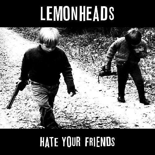 Alliance The Lemonheads - Hate Your Friends: Deluxe Edition thumbnail