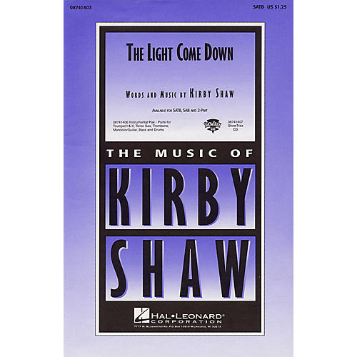 Hal Leonard The Light Come Down SATB composed by Kirby Shaw thumbnail