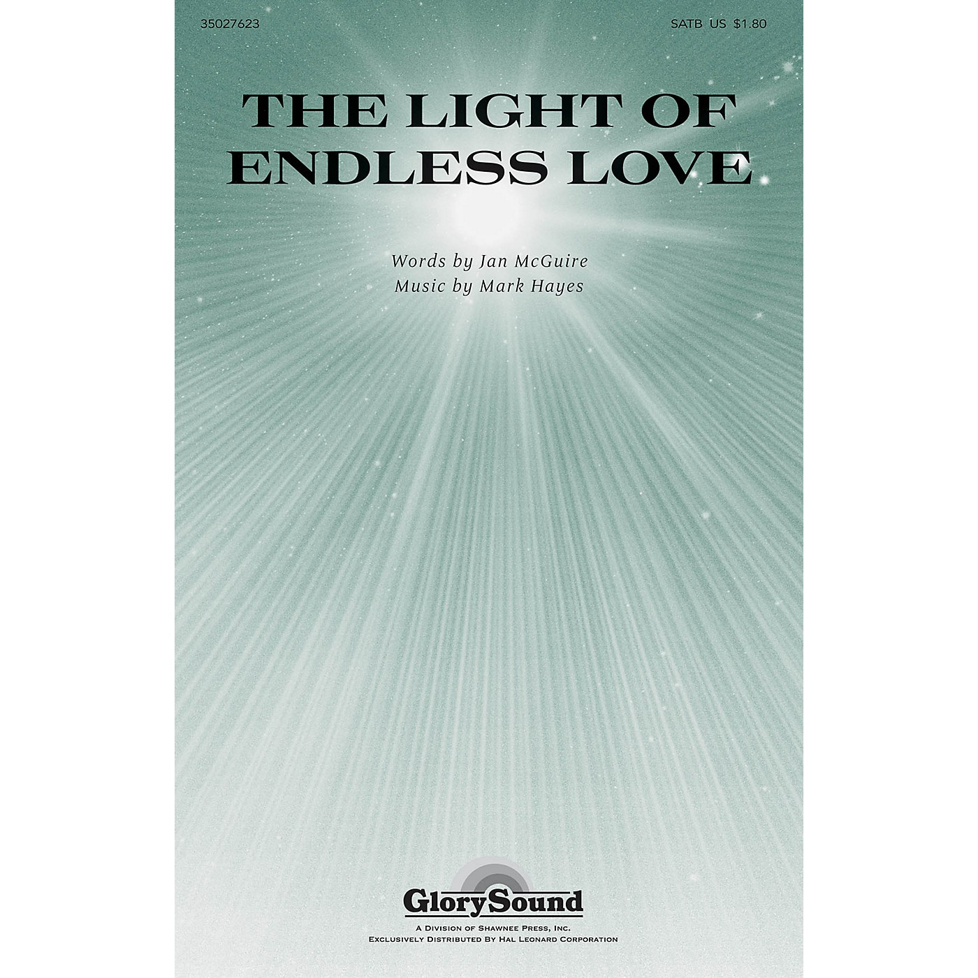 Shawnee Press The Light of Endless Love SATB composed by Mark Hayes thumbnail