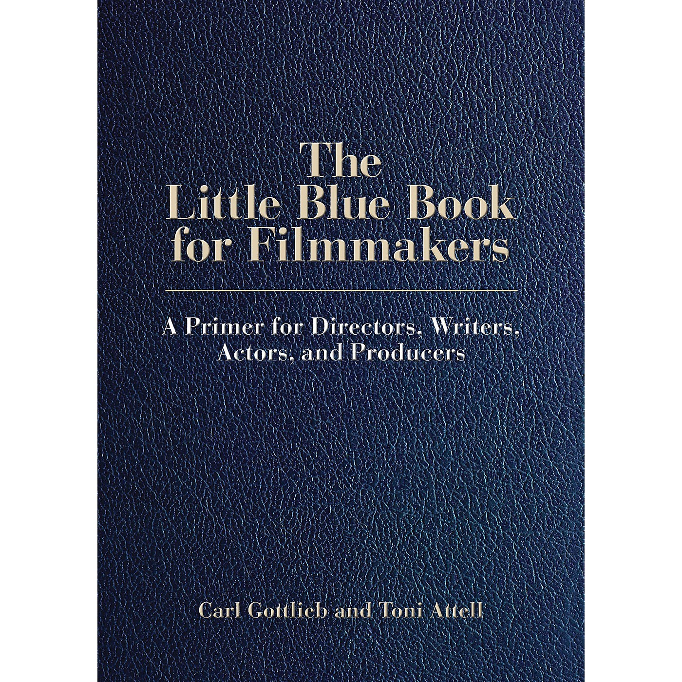 Limelight Editions The Little Blue Book for Filmmakers Limelight Series Softcover Written by Carl Gottlieb thumbnail