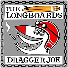 The Long Boards - Dragger Joe
