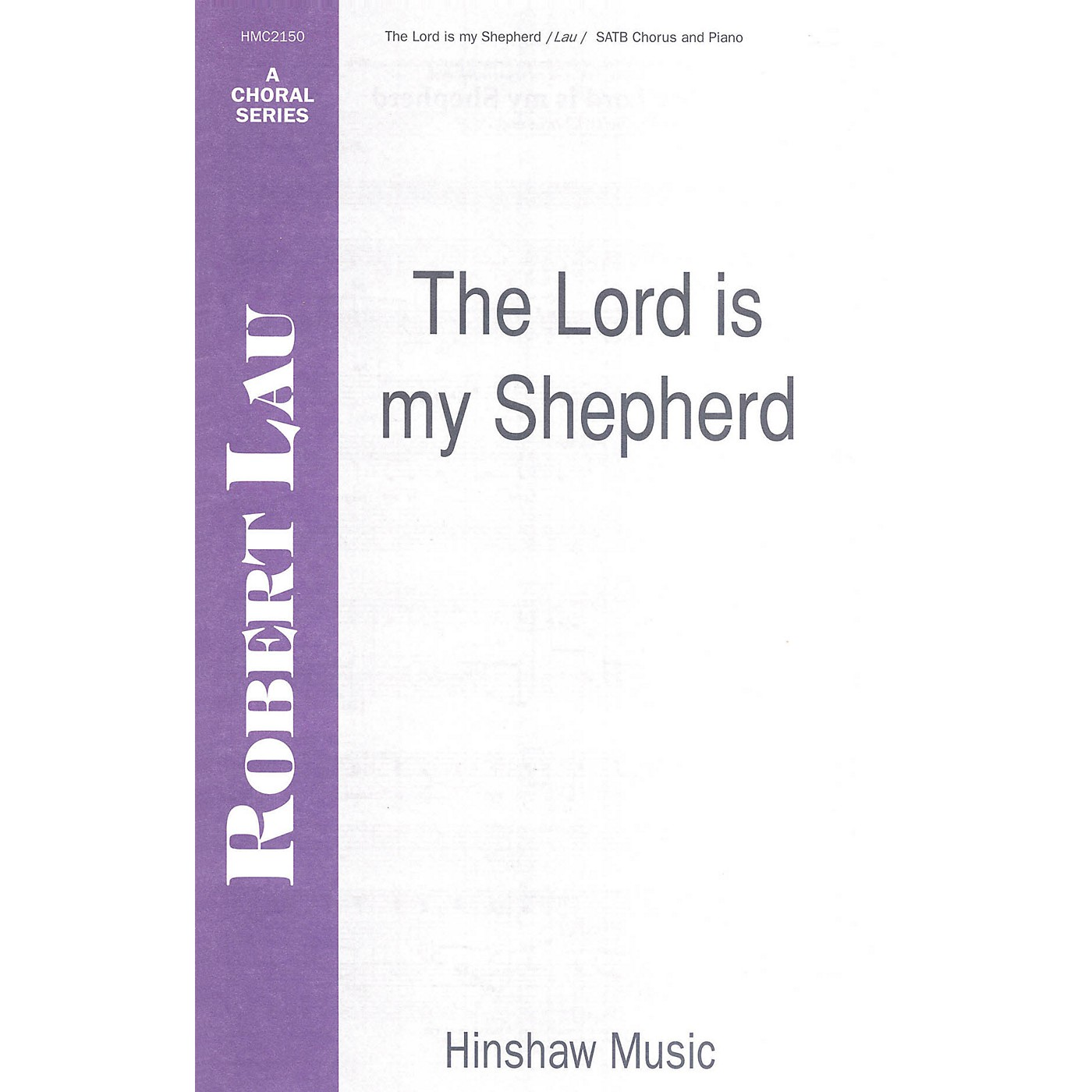 Hinshaw Music The Lord Is My Shepherd SATB composed by Robert Lau thumbnail