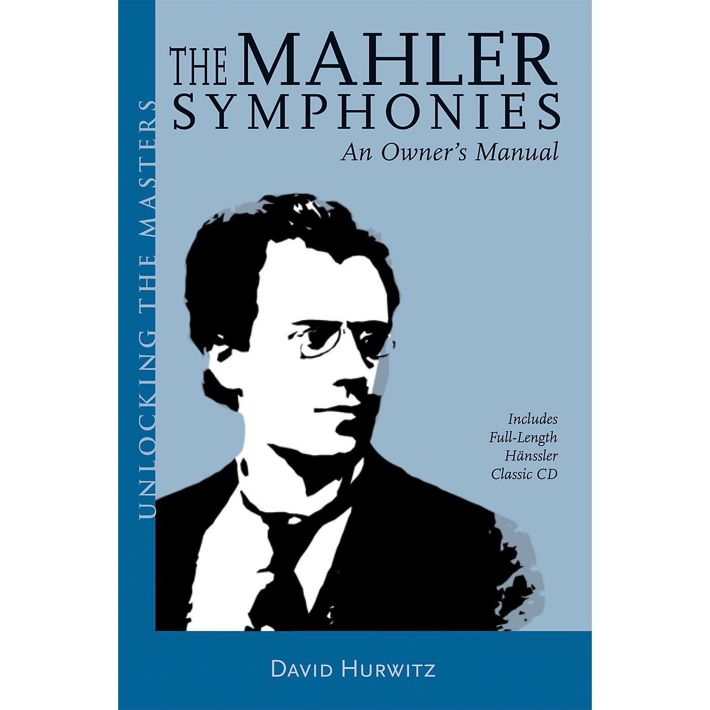 Amadeus Press The Mahler Symphonies Unlocking the Masters Series Softcover with CD Written by David Hurwitz thumbnail