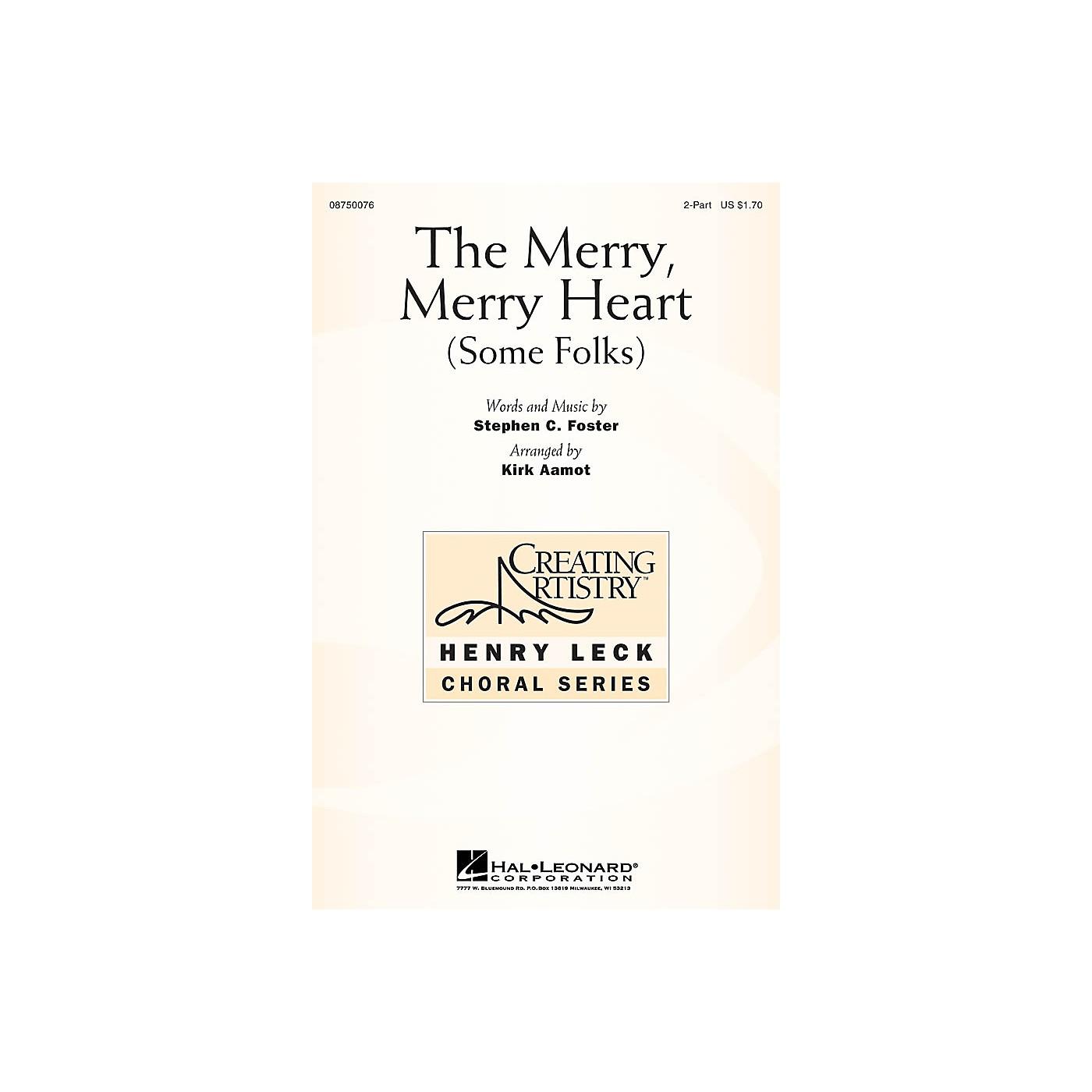 Hal Leonard The Merry, Merry Heart (Some Folks) 2-Part arranged by Kirk Aamot thumbnail