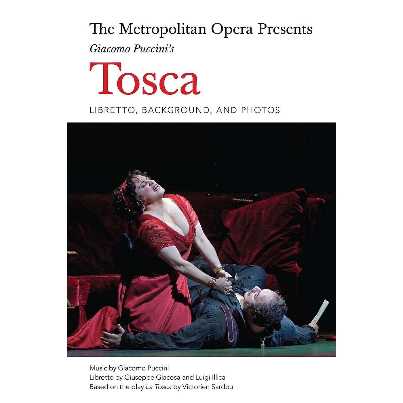 Amadeus Press The Metropolitan Opera Presents: Giacomo Puccini's Tosca Amadeus Series Softcover Written by Luigi Illica thumbnail